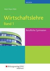 Wirtschaftslehre für Berufliche Gymnasien in Hessen - Bd.1
