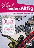 Kunst andersARTig - Collage, Frottage, Assemblage, Fotomontage