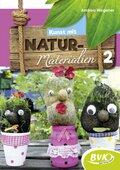 Kunst mit Naturmaterialien - Bd.2
