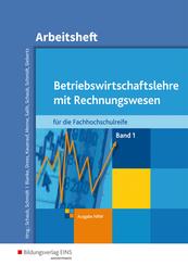 Betriebswirtschaftslehre mit Rechnungswesen für die Fachhochschulreife, Ausgabe Nordrhein-Westfalen: Arbeitsheft; 1