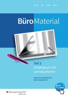 BüroMaterial: Arbeitsbuch mit Lernsituationen; .2