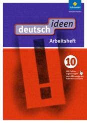 deutsch.ideen SI, Ausgabe Ost 2012: 10. Schuljahr, Arbeitsheft