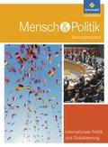 Mensch & Politik Sekundarstufe II, Themenbände: Internationale Politik und Globalisierung, 12.-13. Schuljahr