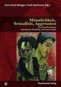 Männlichkeit, Sexualität, Aggression