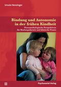 Bindung und Autonomie in der frühen Kindheit