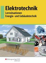 Elektrotechnik - Lernsituationen Energie- und Gebäudetechnik