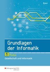 Grundlagen der Informatik - Modul 1: Gesellschaft und Informatik
