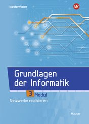 Grundlagen der Informatik - Modul 3: Netzwerke realisieren