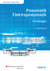 Pneumatik und Elektropneumatik - Grundlagen: Lehrbuch