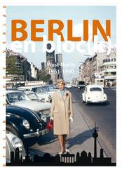 Berlin en bloc(k) - West-Berlin 1961-1990