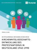 Kirchenmitliedschaftsentwicklung des Protestantismus in Deutschland 1940-1990
