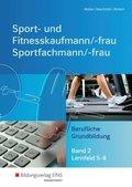 Sport- und Fitnesskaufmann & Sportfachfrau/-mann: Berufliche Grundbildung - Lernfelder 5-8; .2