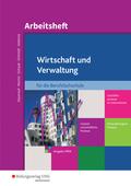 Wirtschaft und Verwaltung für die Berufsfachschule NRW - Arbeitsheft