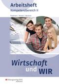 Wirtschaft und WIR: Kompetenzbereich II: Arbeitsheft