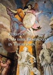 Fürsten und ihre Residenzen in Thüringen