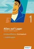Alles auf Lager: Grundqualifikation Trainingsbuch. 1. Ausbildungsjahr
