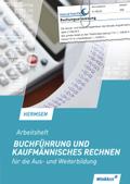 Buchführung und kaufmännisches Rechnen für die Aus- und Weiterbildung - Arbeitsheft