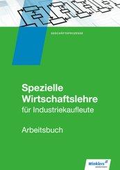 Spezielle Wirtschaftslehre für Industriekaufleute: Arbeitsbuch