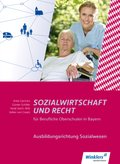 Sozialwirtschaft und Recht für Berufliche Oberschulen in Bayern