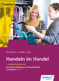 Handeln im Handel: 1. Ausbildungsjahr im Einzelhandel: Lernfelder 1 bis 5: Schülerband
