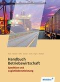 Spedition und Logistikdienstleistung: Handbuch Betriebswirtschaft