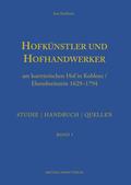 Hofkünstler und Hofhandwerker am kurtrierischen Hof in Koblenz / Ehrenbreitstein 1629-1794