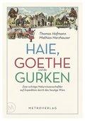 Haie, Goethe und die Gurken