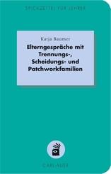 Elterngespräche mit Trennungs-, Scheidungs- und Patchworkfamilien