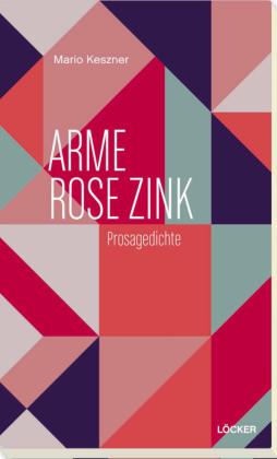 Arme Rose Zink