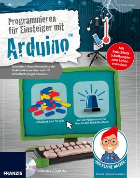 Der kleine Hacker: Programmieren für Einsteiger mit Arduino, m. CD-ROM