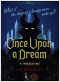 A Twisted Tale - Once Upon a Dream