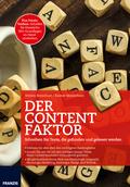 Der Content Faktor - Schreiben Sie Texte, die gefunden und gelesen werden
