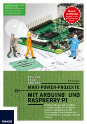 Maxi Power Projekte mit Arduino und Raspberry Pi
