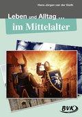 Leben und Alltag im Mittelalter