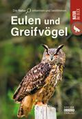 Eulen und Greifvögel - Die Natur erkennen und bestimmen