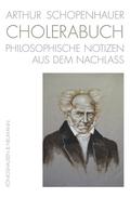 Arthur Schopenhauer. Cholerabuch