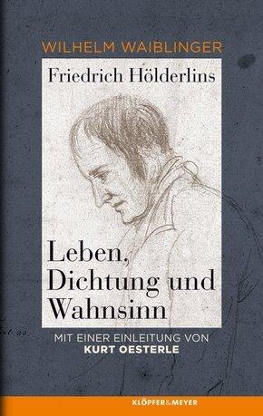 Friedrichs Hölderlins Leben, Dichtung und Wahnsinn