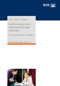 Kreditsicherung durch Lebensversicherungsansprüche