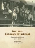Franz Murr: Ich kämpfte für mein Vaterland