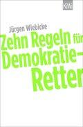 10 Regeln für Demokratie-Retter