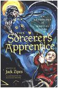 The Sorcerer`s Apprentice - An Anthology of Magical Tales
