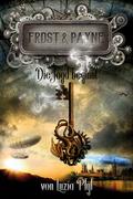 Frost & Payne - Die mechanischen Kinder: Die Jagd beginnt
