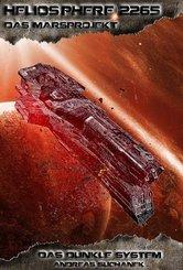 Heliosphere 2265 - Das Marsprojekt: Das dunkle System
