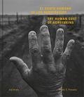 The Human Cost of Agrotoxins / El Costo Humano de los Agrostoxicos