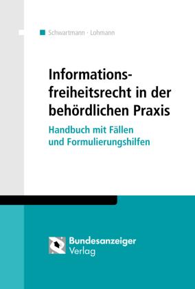 Informationsfreiheitsrecht in der behördlichen Praxis
