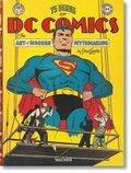 75 Years of DC Comics. Art of Modern Mythmaking - 75 Jahre DC Comics. Die Kunst moderne Mythen zu schaffen