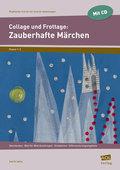 Collage und Frottage: Zauberhafte Märchen, m. CD-ROM