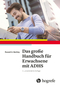 Das große Handbuch für Erwachsene mit ADHS