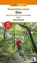 Mountainbiken rund um Wien, m. 40 Karten - Bd.1