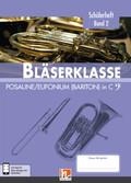 Leitfaden Bläserklasse: 6. Klasse, Schülerheft - Posaune / Eufonium (Bariton) - Bd.2